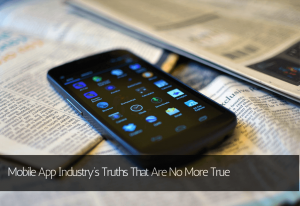 Mobile-App-Industry's-truths-that-are-no