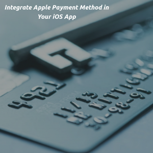 Integrate Apple Payment Method - iOS Tutorial