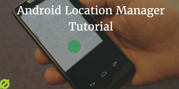 Android Location Manager Tutorial