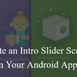 Create Intro Slider Screen in Your Android App