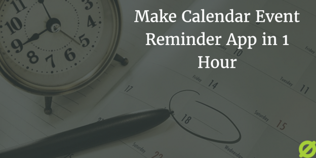 Make Calendar Event Reminder App Tutorial