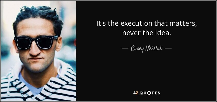 quote-it-s-the-execution-that-matters-never-the-idea-casey-neistat-94-51-96