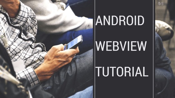 Android Webview Example, How To Embed Android WebView to Load URLs Inside Android Apps