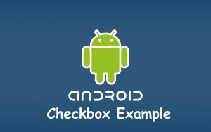 Android checkbox tutorial
