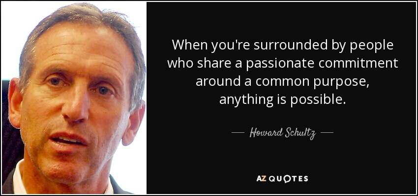 quote-when-you-re-surrounded-by-people-who-share-a-passionate-commitment-around-a-common-purpose-howard-schultz-26-24-79