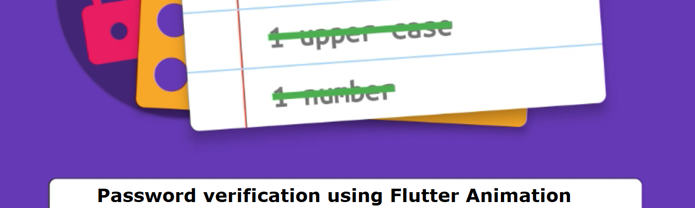 Create Password Verification Form Using Flutter Animation in Android