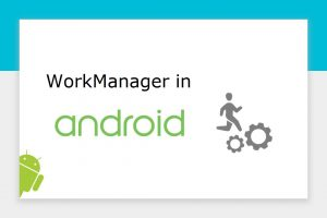 Workmanager-in-Android