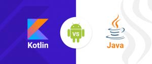 Kotlin vs Java - Android App Development